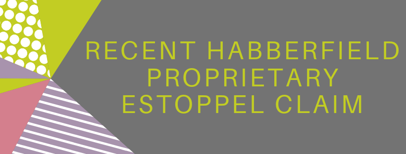 Blog___HABBERFIELD_PROPRIETARY_ESTOPPEL_CLAIM.png