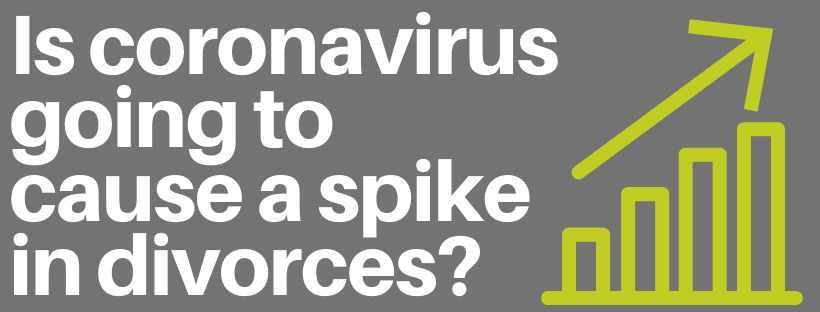 Is coronavirus going to cause a spike in divorces?