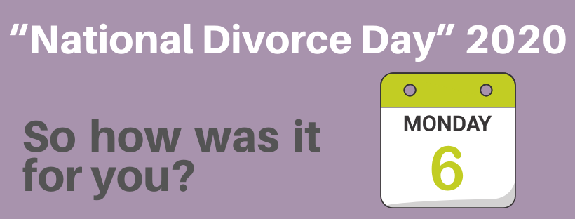 """National Divorce Day"" 2020 - So how was it for you?"