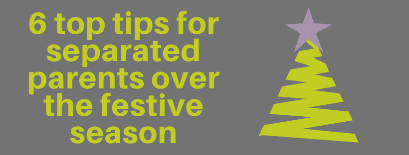 6 top tips for separated parents over the festive season